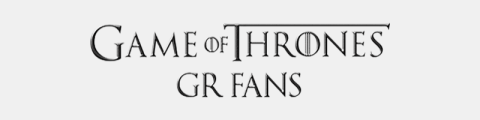 Game Of Thrones GR Fans