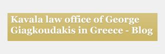 Kavala law office of George Giagkoudakis in Greece - Blog
