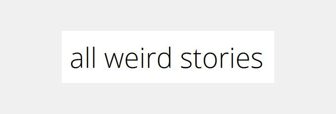 all weird stories